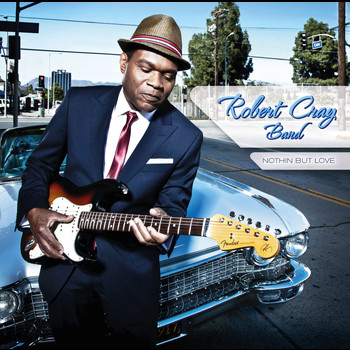 Robert Cray - Nothin But Love
