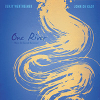 Benjy Wertheimer & John de Kadt - One River