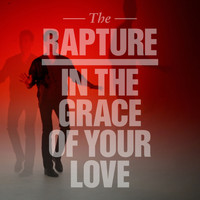 The Rapture - In the Grace of Your Love (Remixes)