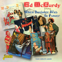 Ed McCurdy - When Dalliance Was In Flower - Four Complete Albums