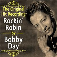Bobby Day - The Original Hit Recording - Rockin' Robin