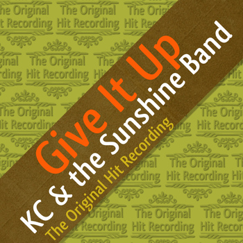 KC & The Sunshine Band - The Original Hit Recording - Give it up