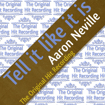 Aaron Neville - The Original Hit Recording - Tell it like it is