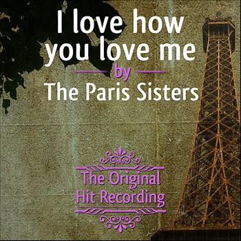 The Paris Sisters - The Original Hit Recording - I Love how you Love me
