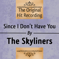 The Skyliners - The Original Hit Recording - Since I don't have you