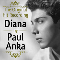 Paul Anka - The Original Hit Recording - Diana