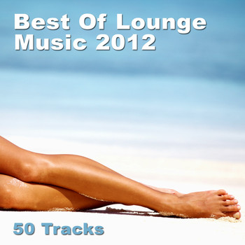 Various Artists - Best of Lounge Music 2012 - 50 Tracks