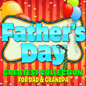 Various Artists - Father's Day! Greatest Collection for Dad & Grandpa