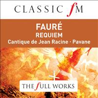 Sir Neville Marriner - Faure: Requiem (Classic FM: The Full Works)