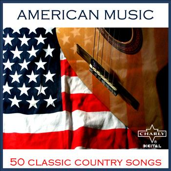 Various Artists - American Music: 50 Classic Country Songs