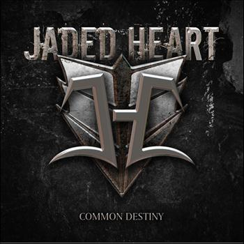 Jaded Heart - Common Destiny