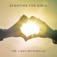 Scouting for Girls - The Light Between Us (Deluxe Version)