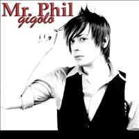 Mr Phil - Gigolo