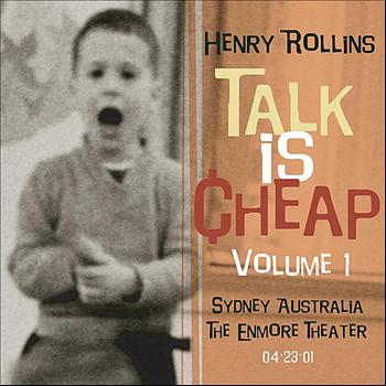 Henry Rollins - Talk Is Cheap, Vol. 1