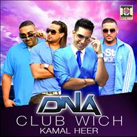 DNA - Club Wich (feat. Kamal Heer)
