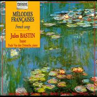 Jules Bastin - French Songs - Mélodies françaises