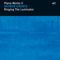 George Gruntz - Ringing the Luminator - Piano Works II
