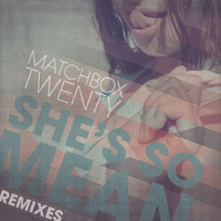 matchbox twenty - She's so Mean (Remixes)