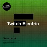 Spencer K - Twitch Electric