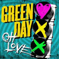 Green Day - Oh Love (Explicit)