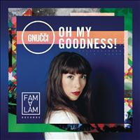Gnucci - Oh My Goodness ! (Explicit)