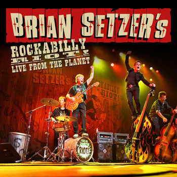 Brian Setzer - Rockabilly Riot! Live From The Planet