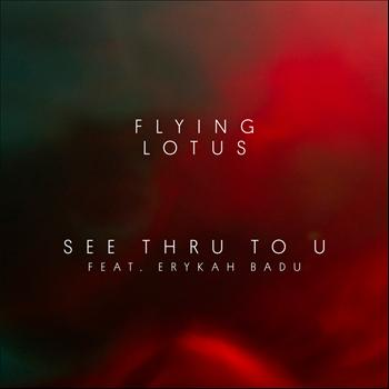 Flying Lotus - See Thru to U (feat. Erykah Badu)