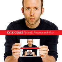 Kyle Cease - I Highly Recommend This (Explicit)