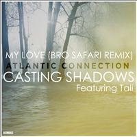Atlantic Connection - Casting Shadows / My Love