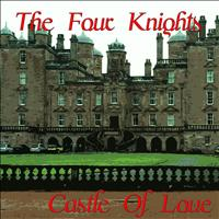 The Four Knights - Castle Of Love