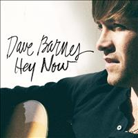 Dave Barnes - Hey Now