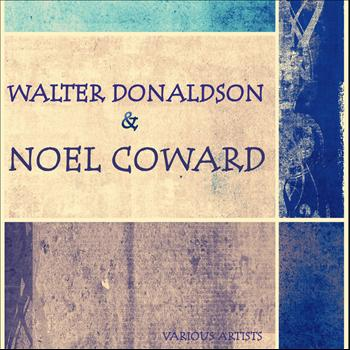Various Artists - Walter Donaldson & Noel Coward