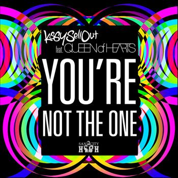 Kissy Sell Out feat. Queen of Hearts - You're Not the One