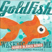 Goldfish - Washing Over Me (Romeo Blanco Remix)