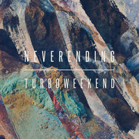 TURBOWEEKEND - Neverending