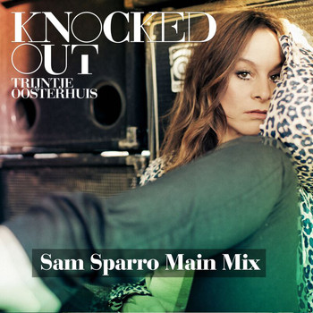 Trijntje Oosterhuis - Knocked Out (Sam Sparro Main Mix)