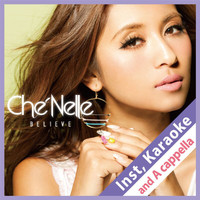 Che'Nelle - Believe (Instrumental, Karaoke and A Cappella)