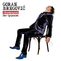 Goran Bregovic - Champagne For Gypsies