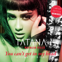 Tatana - You Can't Get In My Head (If You Don't Get In My Bed) (Chriss Ortega Remixes)