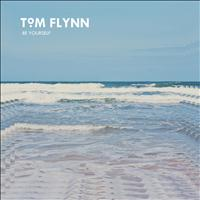 Tom Flynn - Be Yourself - Single