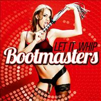 Bootmasters - Let It Whip