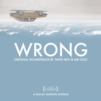 Tahiti Boy & Mr. Oizo / - Wrong (Original Motion Picture Soundtrack)