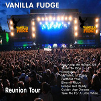 Vanilla Fudge - The Reunion Tour