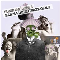 Sunshine Jones - Gas Masks & Crazy-Girls