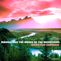 Manuel & The Music Of The Mountains - Mountain Carnival