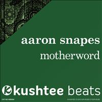 Aaron Snapes - Motherword