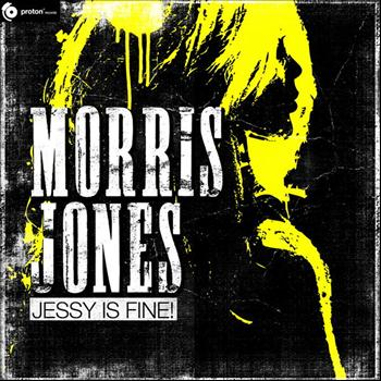 Morris Jones - Jessy is fine!