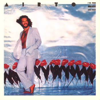 Airto Moreira - I'm Fine, How Are You?