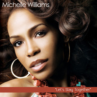 Michelle Williams - Let's Stay Together