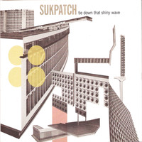 Sukpatch - Tie Down That Shiny Wave